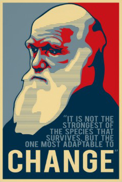 """Darwin said """"The one most adaptable to change."""""""