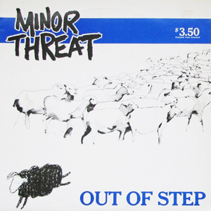 Minor Threat / Out Of Step (1983)
